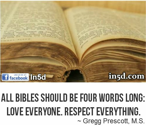 "To this therapist, ""Religion"" should be the DSM IV definition of insanity and in this writer's opinion, ALL bibles should be four words long: Love everyone. Respect everything."