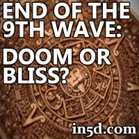 End of the 9th Wave of the Mayan Calendar: Doom or Bliss?