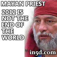 December 21, 2012 Mayan Calendar: Mayan Priest: The wolrd will not end