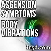 Ascension Symptoms: Body Vibrations