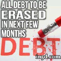 All Debt To Be Erased Within The Next Few Months