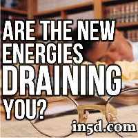 Are The New Energies DRAINING You?