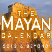 The Mayan Calendar 2012 and Beyond