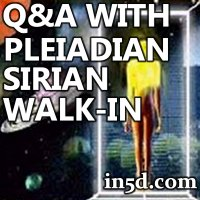Q & A With A Pleiadian Sirian Walk-In  | in5d.com | Esoteric, Spiritual and Metaphysical Database