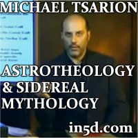 Michael Tsarion -Astrotheology And Sidereal Mythology | in5d.com