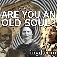 Are You an Old Soul? | in5d.com | Esoteric, Spiritual and Metaphysical Database