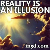 Is It Illusion Or Reality? | in5d.com | Esoteric, Spiritual and Metaphysical Database