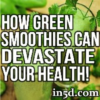 How Green Smoothies Can Devastate Your Health
