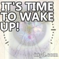 It's Time to Wake Up | in5d.com | Esoteric, Spiritual and Metaphysical Database
