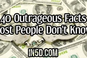 40 Outrageous Facts Most People Don't Know