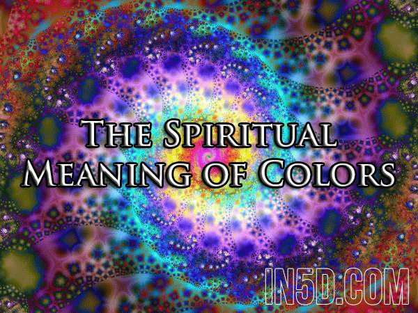 The Spiritual Meaning Of Colors in5d in 5d in5d.com www.in5d.com //in5d.com/%20body%20mind%20soul%20spirit%20BodyMindSoulSpirit.com%20http://bodymindsoulspirit.com/