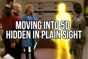 Moving Into 5D, Hidden In Plain Sight