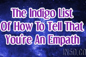 The Indigo List Of How To Tell That You're An Empath