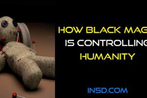 How Black Magic is Controlling Humanity