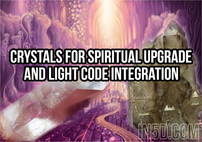 Crystals for Spiritual Upgrade & Light Code Integration