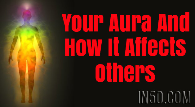 Your Aura And How It Affects Others
