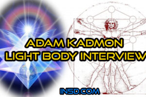 Adam Kadmon Light Body Interview