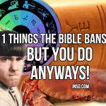 11 Things The Bible Bans, But You Do Anyways!