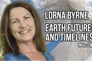 Lorna Byrne – Earth Futures And Timelines