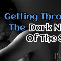 Getting Through The Dark Night Of The Soul