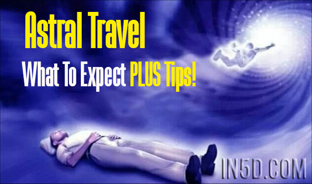 Astral Travel For Beginners - What To Expect And 5 Tips