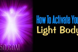 How To Activate Your Light Body