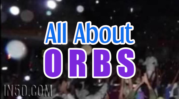 All About Orbs