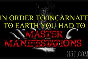 In Order To Incarnate To Earth You Had To Master Manifestations