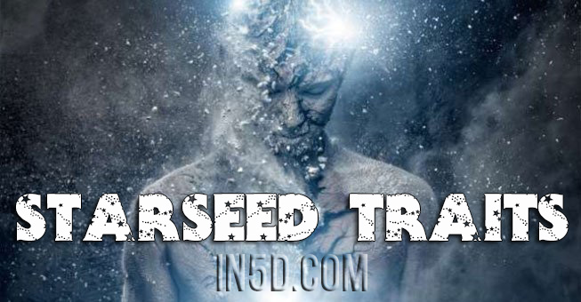 Starseed Traits - Are You A Starseed? - In5D : In5D