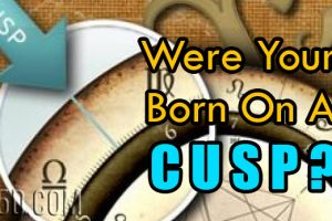 Were You Born On A Cusp?