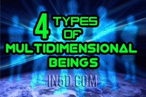 4 Types Of Multidimensional Beings