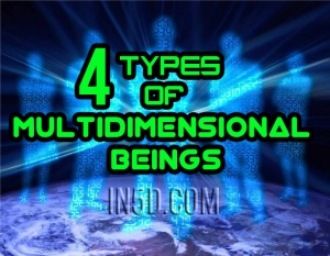4 Types Of Multidimensional Beings : In5D