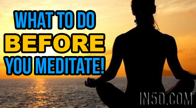 Meditation Techniques - What To Do BEFORE You Meditate!