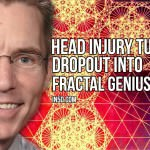 Head Injury Turns Dropout Into Fractal Genius