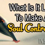 What Is It Like To Make A Soul Contract?