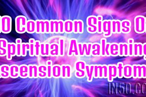 10 Common Signs Of Spiritual Awakening Ascension Symptoms
