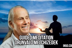 Guided Meditation by Drunvalo Melchizedek