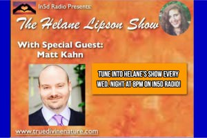 In5D Radio – The Helane Lipson Show: Special Guest – Matt Kahn