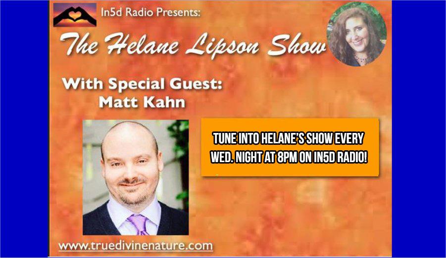 helane lipson, matt kahn, in5d radio, helane lipson show, mystic, intuitive, healer, awakening, healing, sacred heart