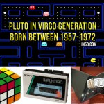 Pluto In Virgo Generation Born Between 1957 and 1972