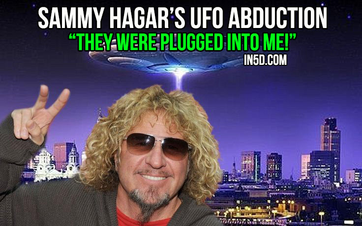 Sammy Hagar's UFO Abduction: 'They Were Plugged Into Me'