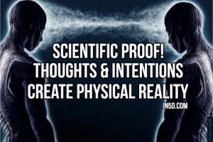 Scientific Proof Thoughts And Intentions Create Physical Reality