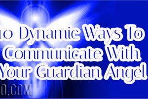 10 Dynamic Ways To Communicate With Your Guardian Angel