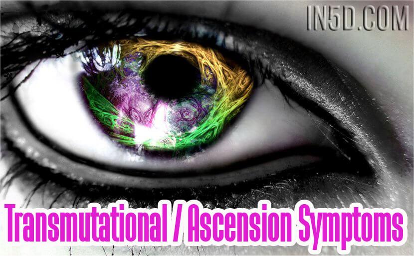 Transmutational / Ascension Symptoms - In5D : In5D