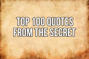 "Top 100 Quotes From ""The Secret"""