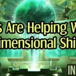 ET's Are Helping With Dimensional Shift