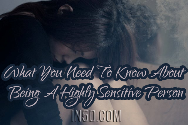 Are You A Highly Sensitive Person? What You Need To Know About This Personality Type