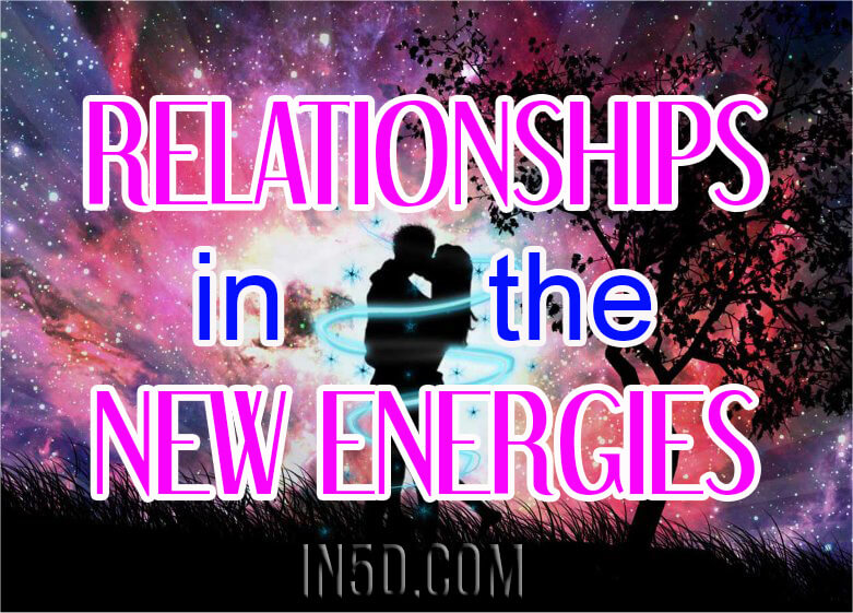 Relationships In The New Energies