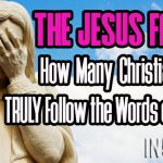 The Jesus Factor – How Many Christians Will Truly Follow the Words of Jesus?