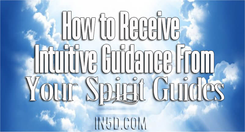 How to Receive Intuitive Guidance From Your Spirit Guides